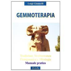 Gemmoterapia. Tradizione mediterranea, fisiognomica e mitologia, manuale pratico