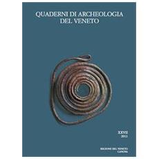 Quaderni di archeologia del Veneto. Vol. 27