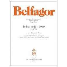 Belfagor. Indici 1946-2010 I-LXV