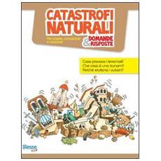 Catastrofi naturali. . . domande & risposte