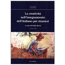 Creativit� nell'insegnamento dell'italiano per stranieri (La)