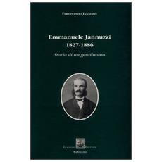 Emmanuele Jannuzzi 1827-1886. Storia di un gentiluomo