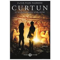 Curtun. Il segreto degli etruschi