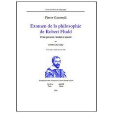 Examen de la philosophie de Robert Fludd. Avec le fac-similé du texte latin