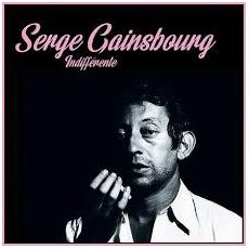 Serge Gainsbourg - Indifferente