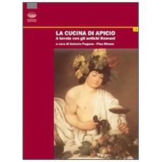 La cucina di Apicio. A tavola con gli antichi romani