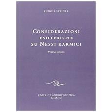 Considerazioni esoteriche su nessi karmici. Vol. 5