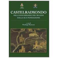 Castelraimondo nell'anniversario dei 700 dalla sua fondazione