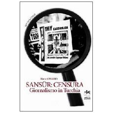 Sansur: censura. Giornalismo in Turchia