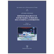 Ernesto Balducci e David Maria Turoldo. Due uomini a confronto. Atti del Convegno (Firenze, 25 settembre 2012)
