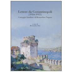 Lettere da Costantinopoli (1914-1915) . Carteggio familiare di Bernardino Nogara