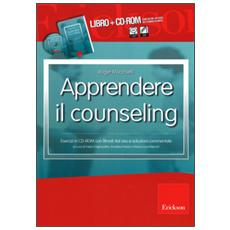 Apprendere il counseling. Con CD-ROM