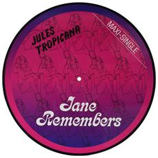 Jules Tropicana - Jane Remembers (Picture Disc)