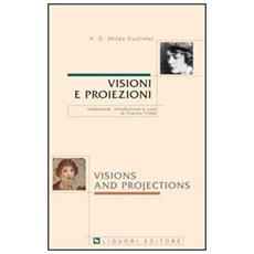 Visioni e proiezioni. Testo inglese a fronte