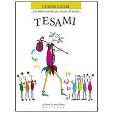 Tesamì. Una fiaba musicale per educare all'ascolto. CD Audio