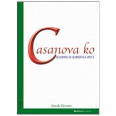 Casanova ko. Quaderno di grammatica attiva