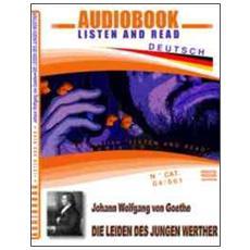 Die Leiden des jungen Werther. Audiolibro. CD Audio e CD-ROM