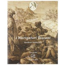 I navigatori toscani. Quaderni Vespucciani (2012) . Vol. 4