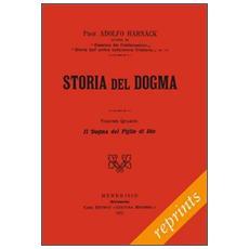 Storia del dogma (rist. anast. 1913) . Vol. 4: Il figlio incarnato di Dio.