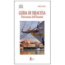 Guida di Siracusa. Patrimonio dell'umanità