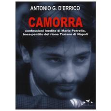 Camorra. Confessioni inedite di Mario Perrella, boss-pentito del rione Traiano di Napoli