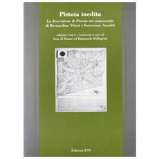Pistoia inedita. La descrizione di Pistoia nei manoscritti di Bernardino Vitoni e Innocenzo Ansaldi