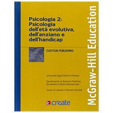 Psicologia 2: psicologia dell'et� evolutiva, dell'ansia