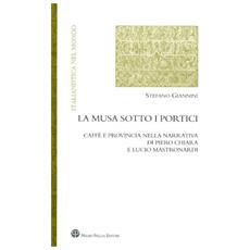 La musa sotto i portici. Caffè e provincia nella narrativa di Piero Chiara e Lucio Mastronardi
