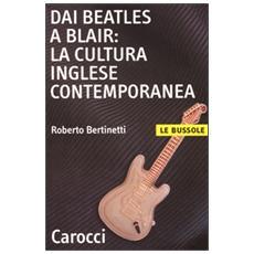 Dai Beatles a Blair: la cultura inglese contemporanea
