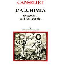 L'alchimia. Vol. 2: Gli antichi. Testi classici.