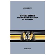 Riforma Gelmini e insegnamento della filosofia. Dalla teoria alla prassi