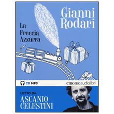 Freccia azzurra letto da Ascanio Celestini. Audiolibro. CD Audio formato MP3. Ediz. integrale (La)