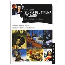 Storia del cinema italiano. Dalle origini agli anni Settanta