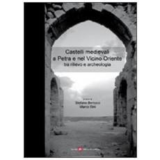 Castelli medievali a Petra e nel vicino oriente tra rilevo e archeologia