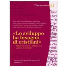 «Lo sviluppo ha bisogno di cristiani». Riflessioni intorno all'enciclica Caritas in veritate