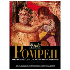 Pompei. The history, life and art of the buried city