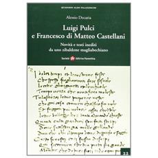 Auigi Pulci e Francesco di Matteo Castellani. Novità e testi inediti da uno Zibaldone Magliabechiano