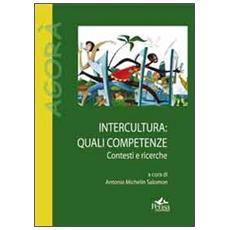 Interculturale. Quali competenze. Contesti e ricerche