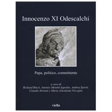 Innocenzo XI Odescalchi. Papa, politico, committente