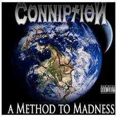 Conniption - A Method To Madness - Limited Edition