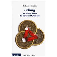 I ching. una nuova lettura del libro dei mutamenti