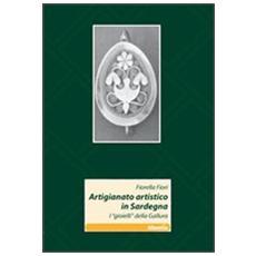 Artigianato artistico in Sardegna. I «gioielli» della Gallura