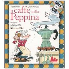Alberto Anelli / Tony Martucci - Caffe' Della Peppina (Il) (Libro+Cd) (Gli Indistruttilibri)
