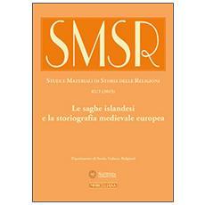 SMSR. Studi e materiali di storia delle religioni (2015) . Vol. 81/2: Le saghe islandesi e la storiografia medievale europea.