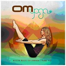 Om Yoga - Modern Music For Vinyasa / Flow 2