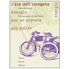 L'era dell'idrogeno. Energia per un pianeta più pulito