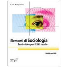 Elementi di sociologia. Temi e idee per il XXI secolo