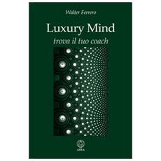 Luxury mind. Trova il tuo coach