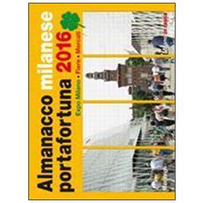 Almanacco milanese portafortuna 2016