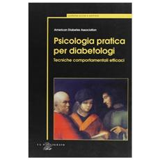 Psicologia pratica per diabetologi. Tecniche comportamentali efficaci